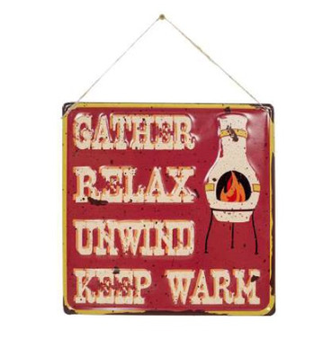 Gather Relax Unwind Keep Warm Chiminea Embossed Metal Sign